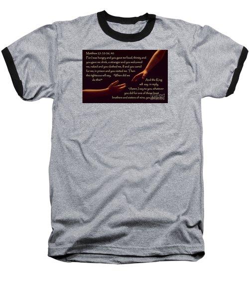 Matthew 25 Baseball T-Shirt