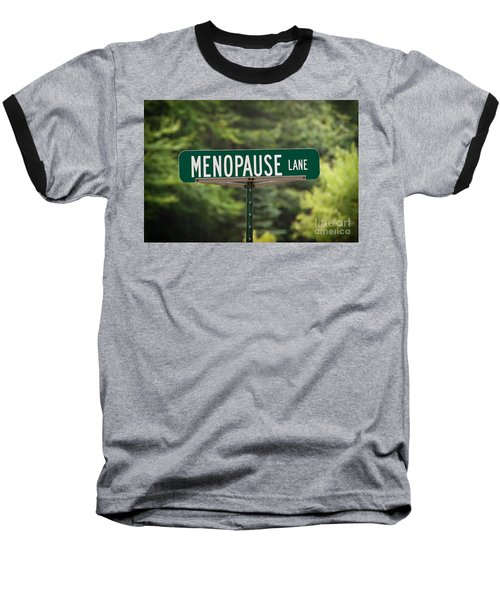 Menopause Lane Sign Baseball T-Shirt by Sue Smith