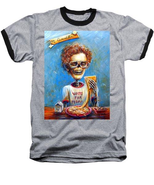 Mi Quesadilla Baseball T-Shirt