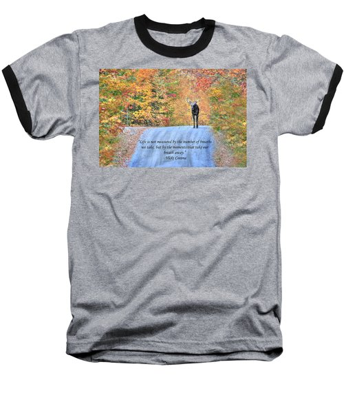 Moments That Take Our Breath Away Baseball T-Shirt by Shelley Neff