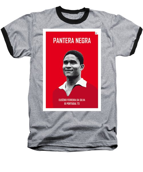 My Eusebio Soccer Legend Poster Baseball T-Shirt by Chungkong Art