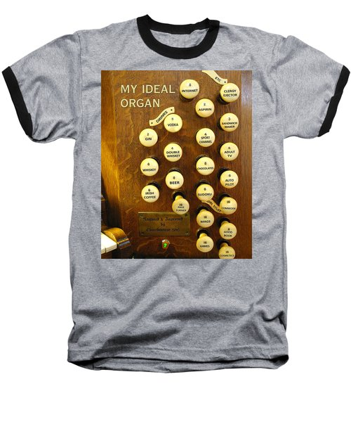 My Ideal Organ Baseball T-Shirt