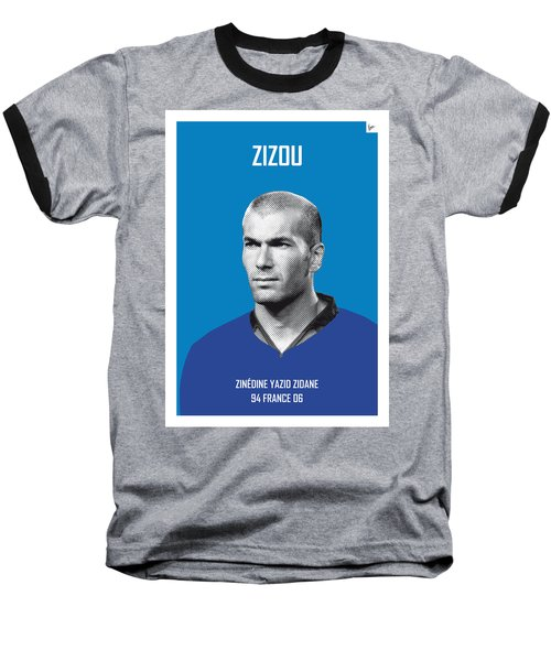 My Zidane Soccer Legend Poster Baseball T-Shirt by Chungkong Art