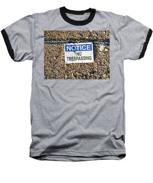 No Trespassing Sign On Ground Baseball T-Shirt