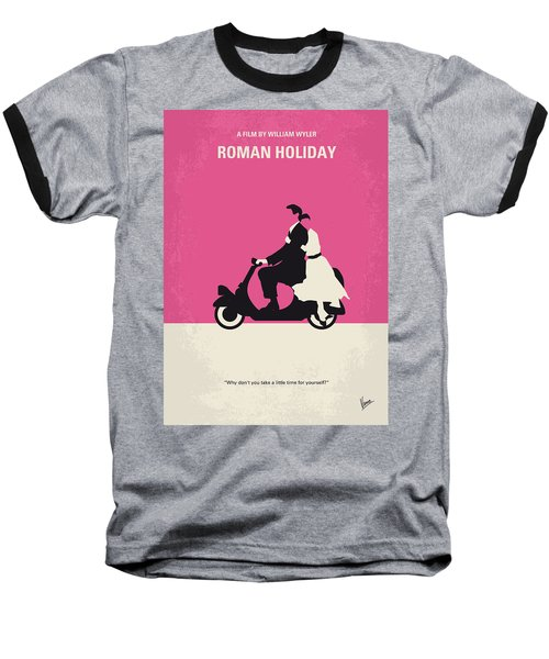No205 My Roman Holiday Minimal Movie Poster Baseball T-Shirt
