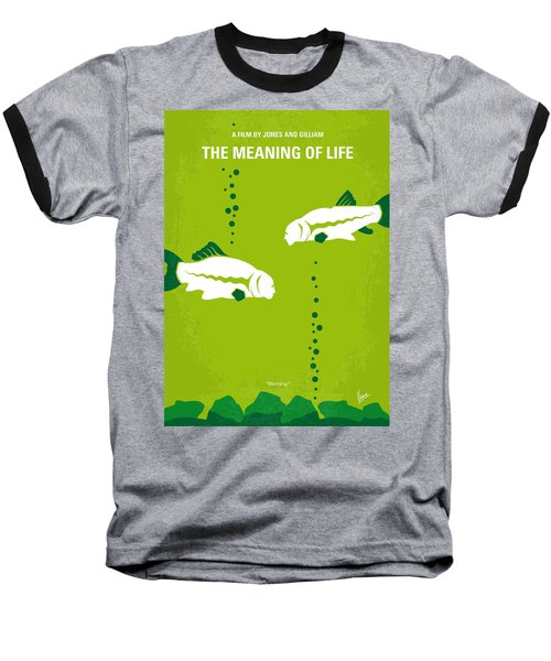 No226 My The Meaning Of Life Minimal Movie Poster Baseball T-Shirt by Chungkong Art