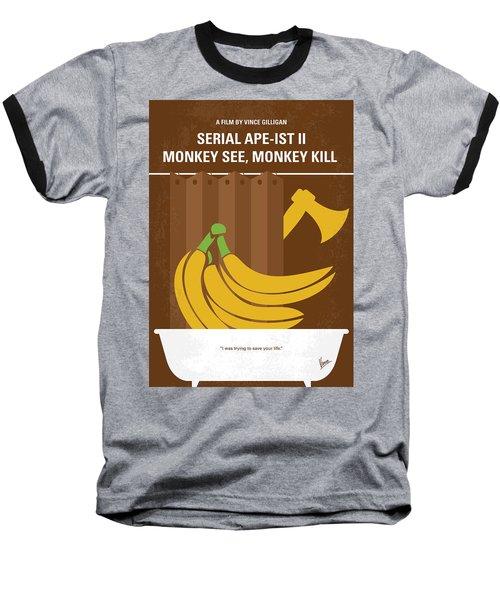 No356 My Serial Ape-ist Minimal Movie Poster Baseball T-Shirt