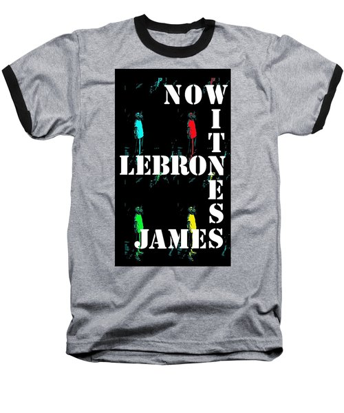 Baseball T-Shirt featuring the photograph Now Witness Lebron James by J Anthony
