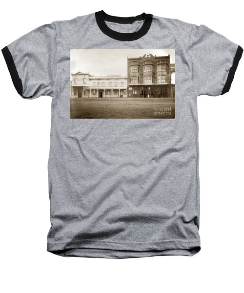 Old And New Salinas Hotel Was On West Market Street Circa 1885 Baseball T-Shirt