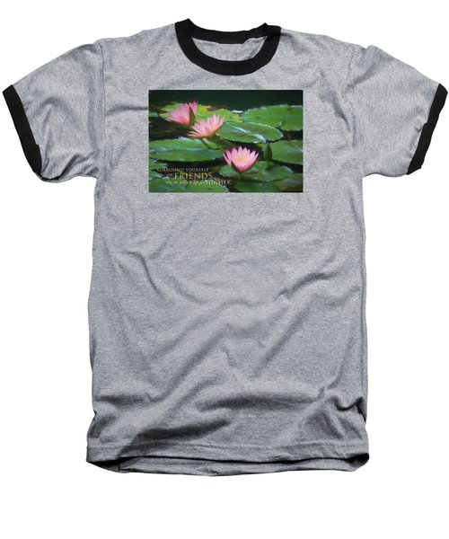 Painted Lilies With Message Baseball T-Shirt