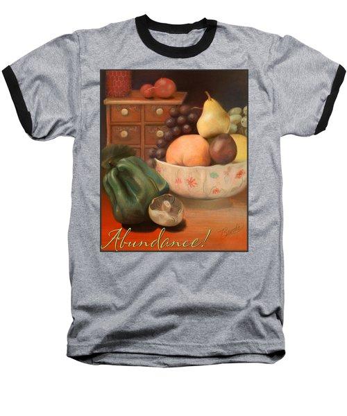 Abundance 2 Baseball T-Shirt