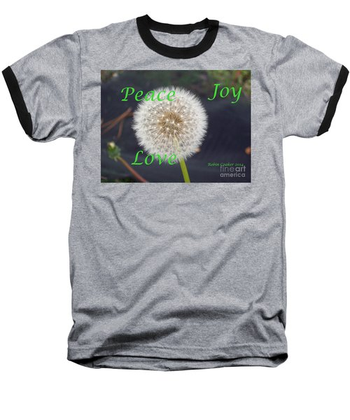 Baseball T-Shirt featuring the photograph Peace Joy And Love by Robin Coaker