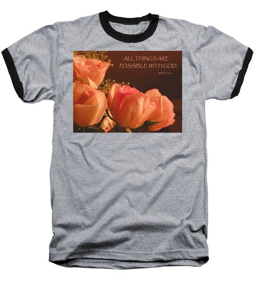 Peach Roses With Scripture Baseball T-Shirt by Sandi OReilly