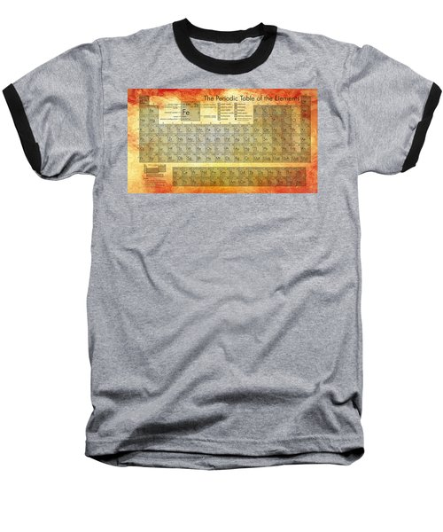 Periodic Table Of The Elements Baseball T-Shirt