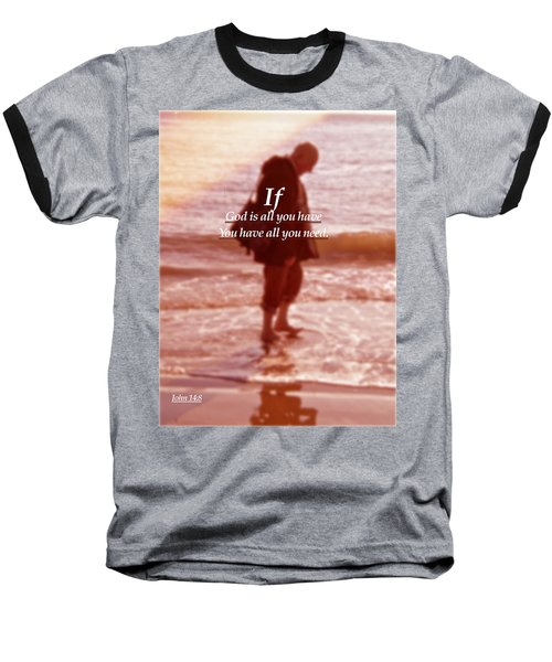 Baseball T-Shirt featuring the photograph Psalm  John 14 8 by Joan Reese