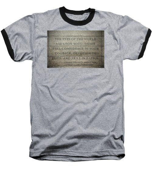 Quote Of Eisenhower In Normandy American Cemetery And Memorial Baseball T-Shirt