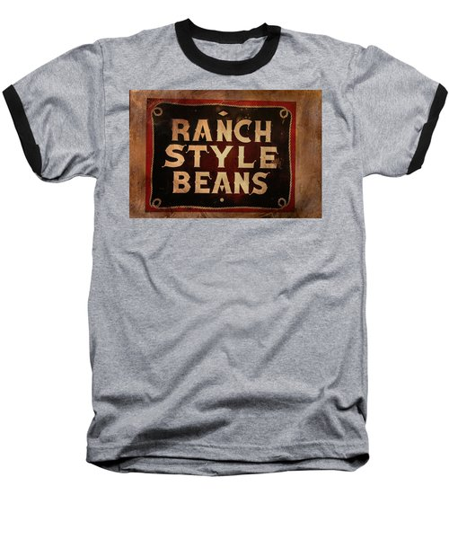 Baseball T-Shirt featuring the photograph Ranch Style Beans by Toni Hopper