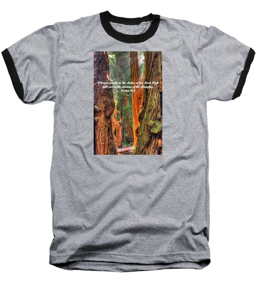 Rest In The Shadow Of The Almighty - Psalm 91.1 - From Sunlight Beams Into The Grove At Muir Woods Baseball T-Shirt