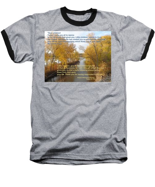 Baseball T-Shirt featuring the photograph River Of Joy by Christina Verdgeline