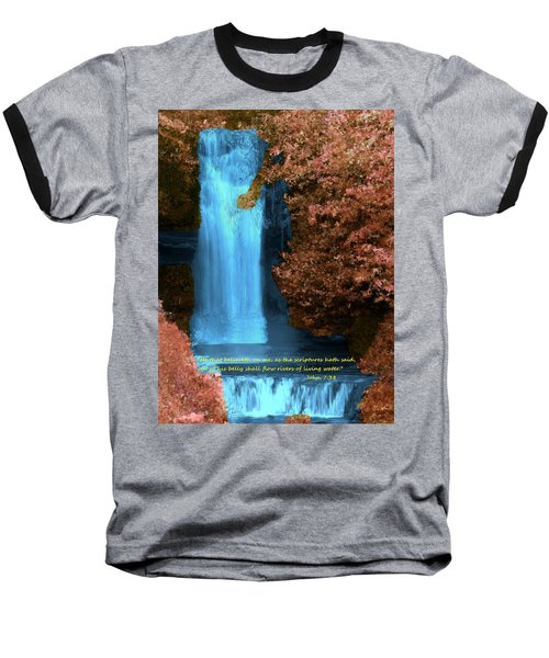 Rivers Of Living Water Baseball T-Shirt by Bruce Nutting
