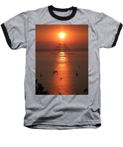 Romans 5 8 Baseball T-Shirt