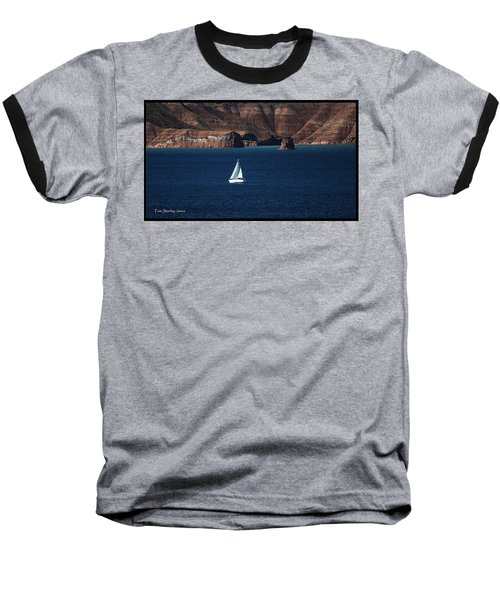 Baseball T-Shirt featuring the photograph Sailing At Roosevelt Lake On The Blue Water by Tom Janca