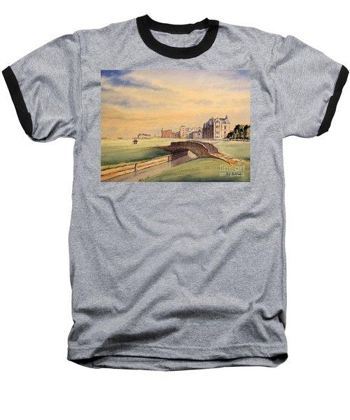 Saint Andrews Golf Course Scotland - 18th Hole Baseball T-Shirt