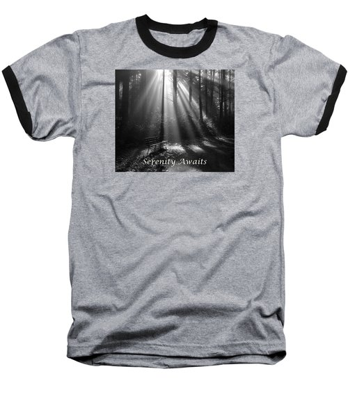 Serenity Awaits Baseball T-Shirt