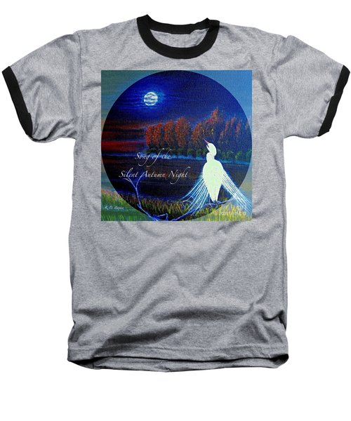 Baseball T-Shirt featuring the painting Song Of The Silent  Autumn Night In The Round With Text  by Kimberlee Baxter