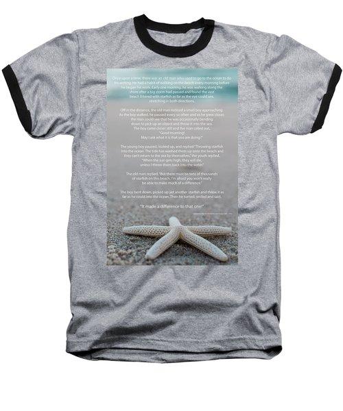 Starfish Make A Difference  Baseball T-Shirt