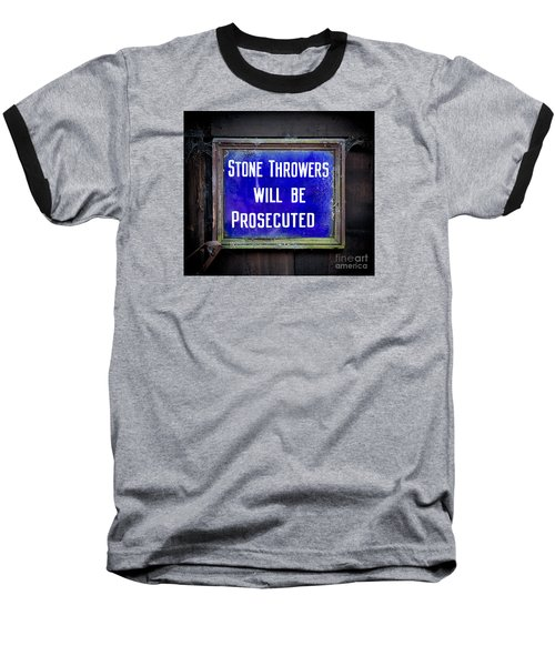 Stone Throwers Be Warned Baseball T-Shirt