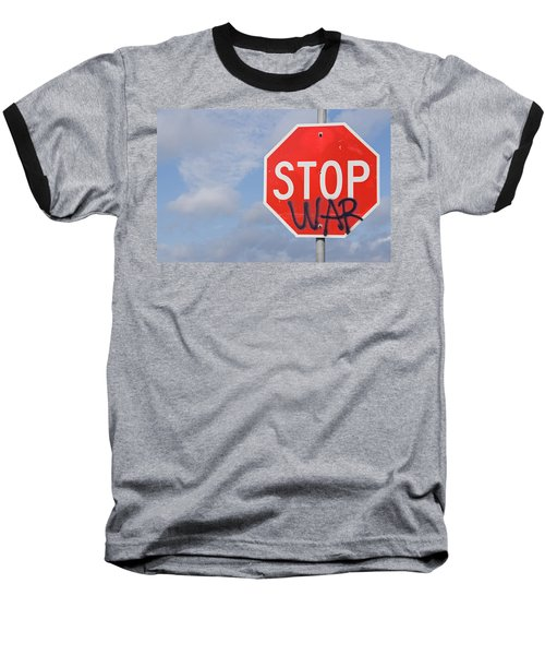 Baseball T-Shirt featuring the photograph Stop War Sign by Charles Beeler
