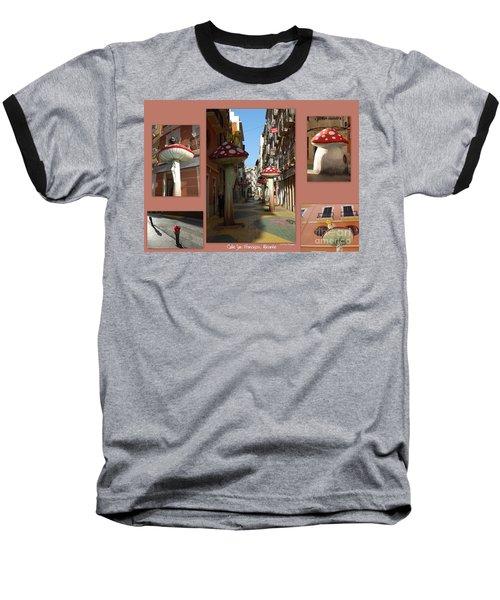 Street Of Giant Mushrooms Baseball T-Shirt