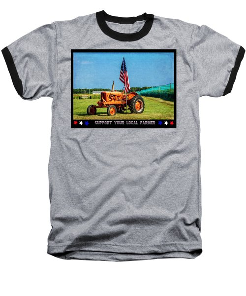 Support Your Local Farmer Baseball T-Shirt