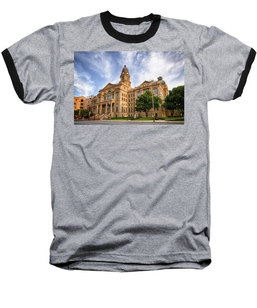 Tarrant County Courthouse II Baseball T-Shirt