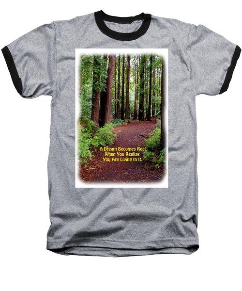 The Dream Is Real Again Baseball T-Shirt