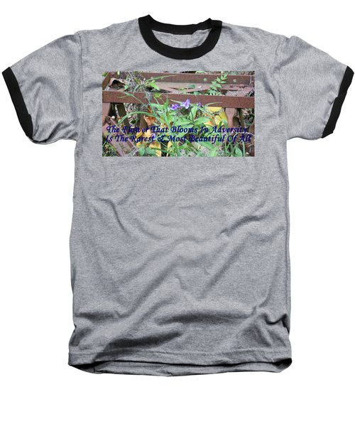 The Flower That Blooms In Adversity  Baseball T-Shirt