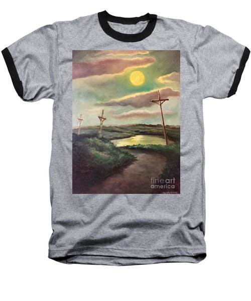 Baseball T-Shirt featuring the painting The Moon With Three Crosses by Randol Burns
