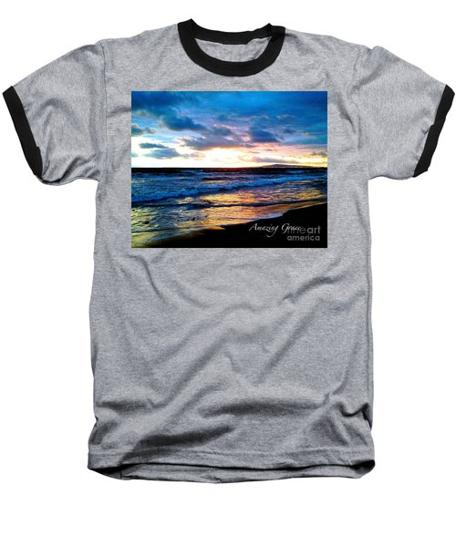 The Ocean Flows With Amazing Grace Baseball T-Shirt