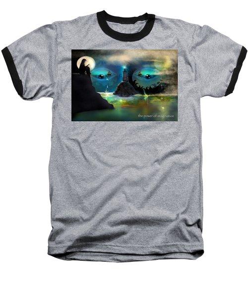 The Power Of Imagination Baseball T-Shirt