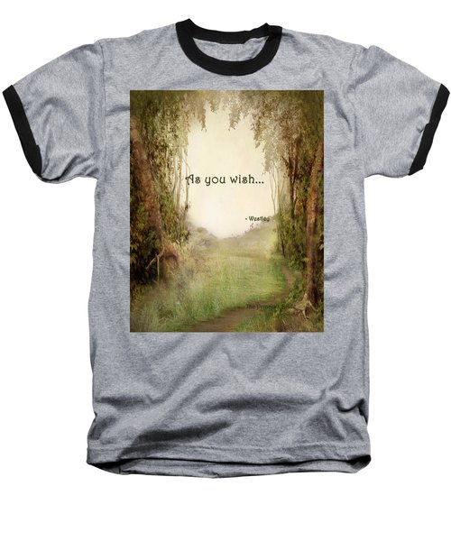 The Princess Bride - As You Wish Baseball T-Shirt