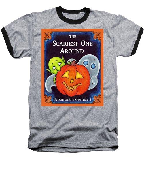The Scariest One Around Baseball T-Shirt
