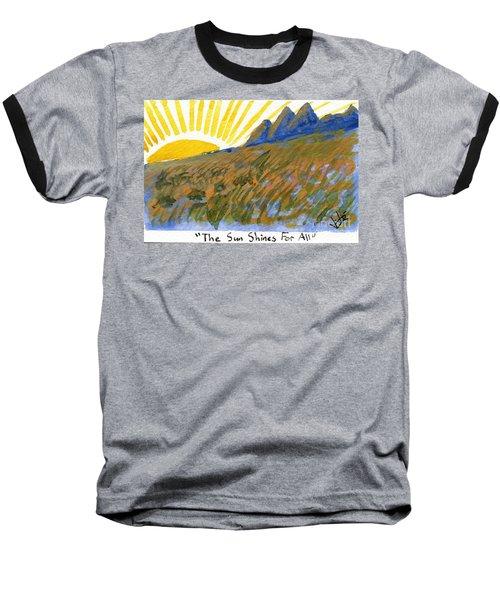 The Sun Shines For All Baseball T-Shirt