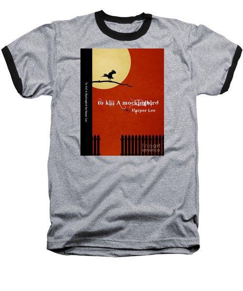 To Kill A Mockingbird Book Cover Movie Poster Art 1 Baseball T-Shirt by Nishanth Gopinathan