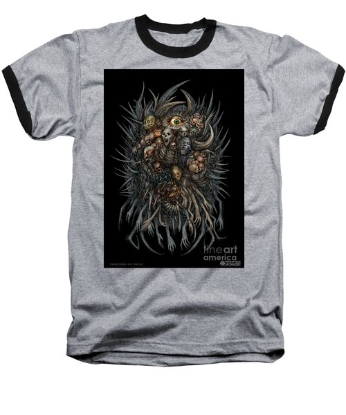 Together We Decay Baseball T-Shirt