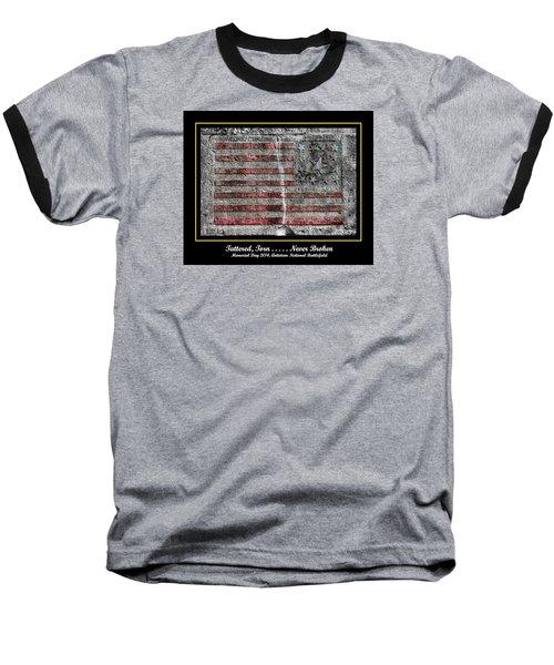 Tattered Torn . . . . . Never Broken - Memorial Day 2014 Antietam National Battlefield Baseball T-Shirt by Michael Mazaika