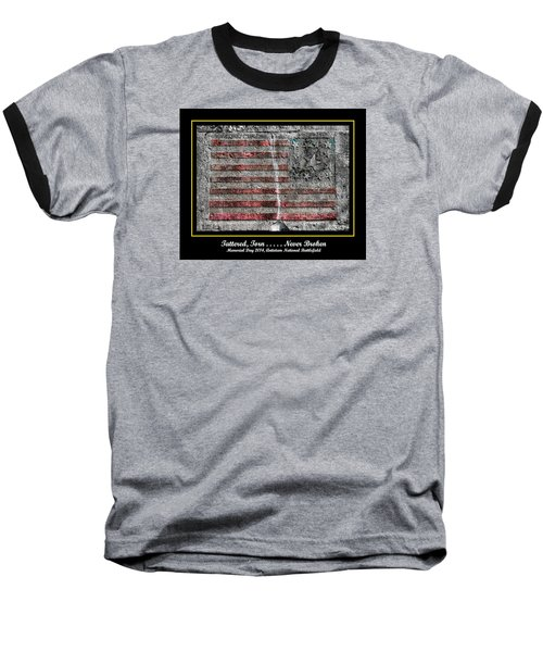Tattered Torn . . . . . Never Broken - Memorial Day 2014 Antietam National Battlefield Baseball T-Shirt