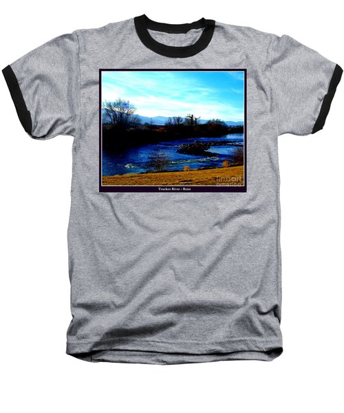 Baseball T-Shirt featuring the photograph Truckee River In Motion by Bobbee Rickard