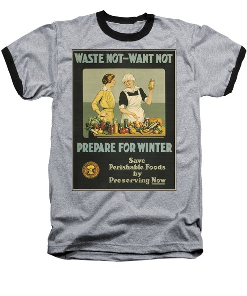 Waste Not Want Not Baseball T-Shirt