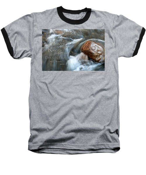 Waters In The Wilderness Baseball T-Shirt